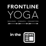 Frontline Yoga in the News